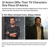 BuzzFeed: 21 Actors Offer Their TV Characters One Piece of Advice